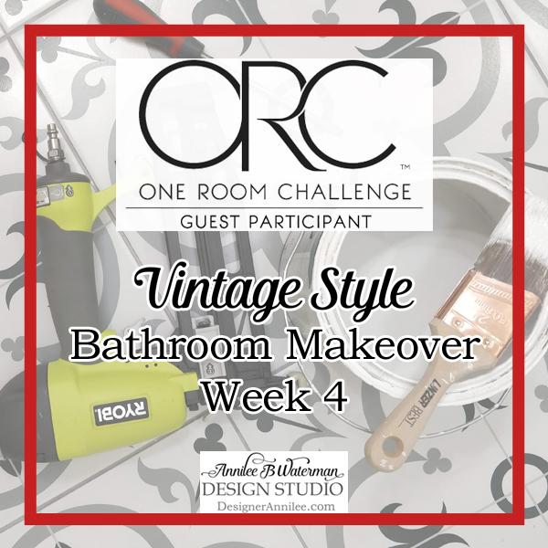 Vintage Style Bathroom One Room Challenge Week 4
