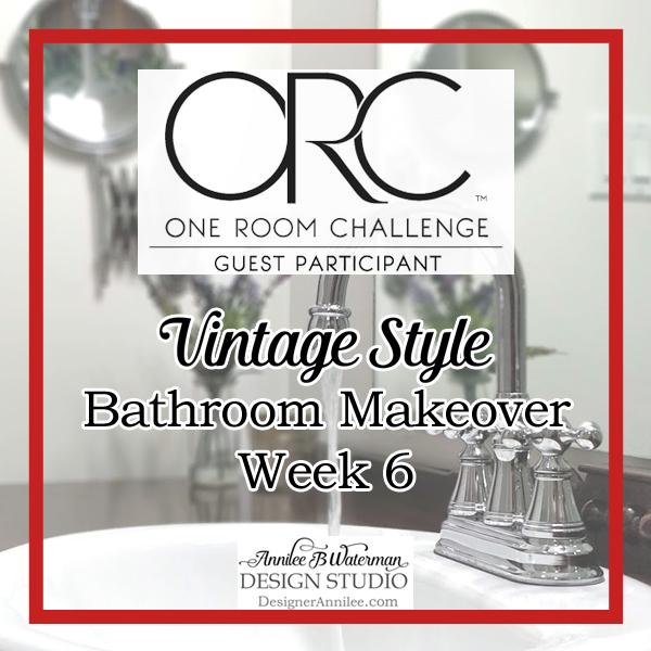 Vintage Style Bathroom One Room Challenge Week 6 – Reveal